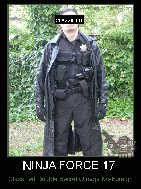 Tactical Fanboy: Ninja Force 17 has been compromised.